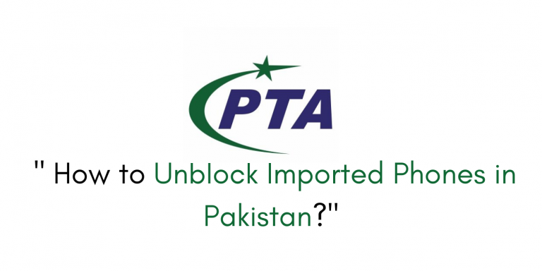 How to Unblock Imported Phones in Pakistan?