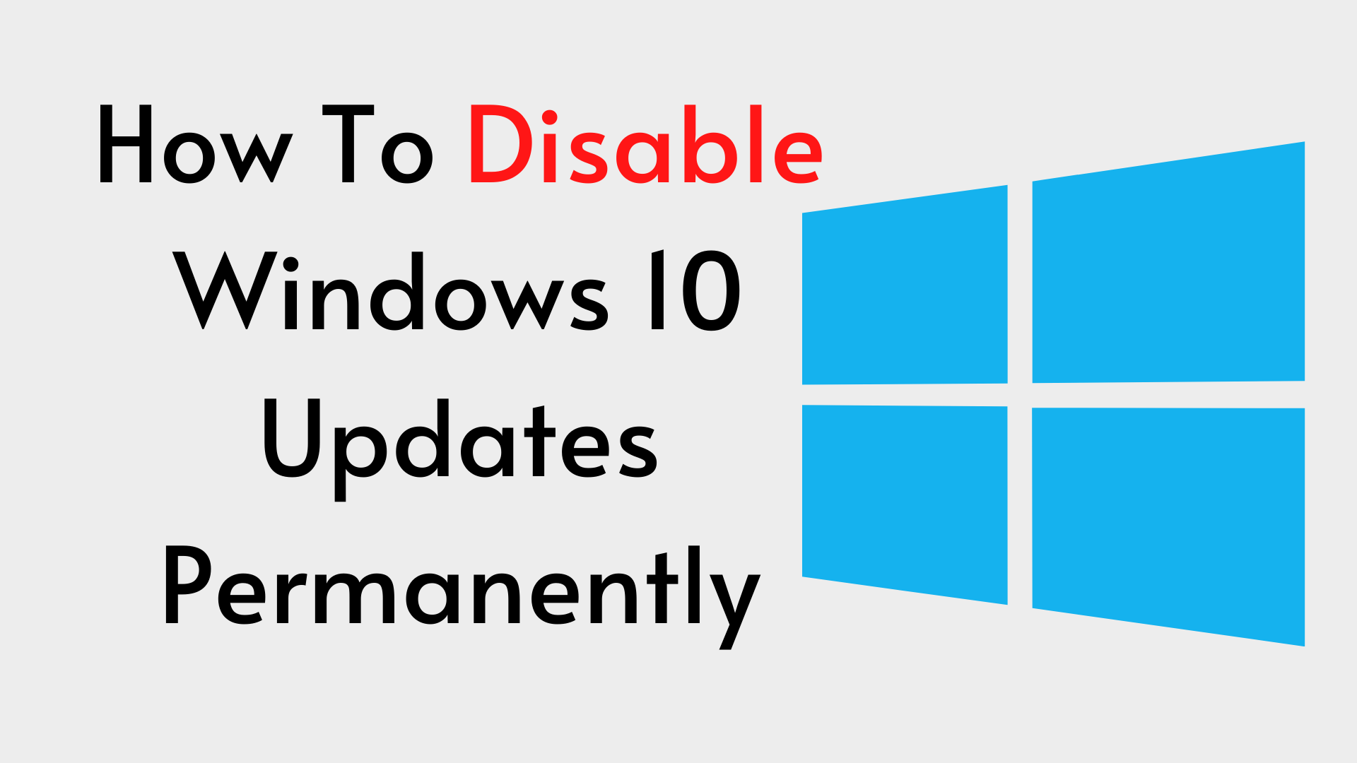 How To Disable Windows 10 Updates Permanently