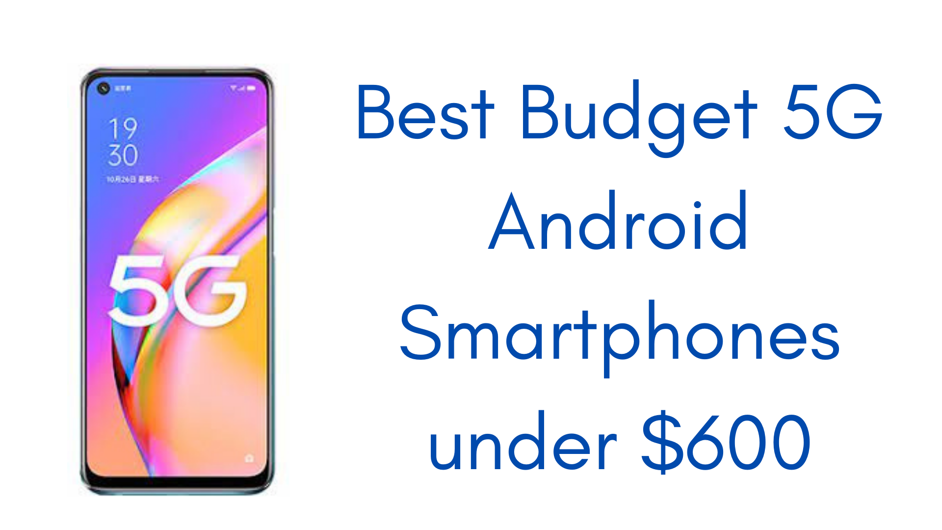 Budget 5G Android Smartphones under $600